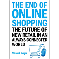 The End of Online Shopping:The Future of New Retail in an Always Connected World