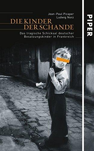 Die Kinder der Schande Gebundenes Buch – 1. März 2005 Jean-Paul Picaper Ludwig Norz Piper 3492046975