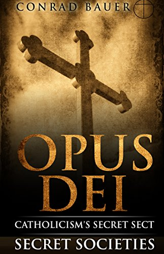 Secret Society Opus Dei Catholicisms Secret Sect Secret