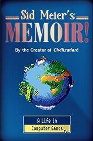 Sid Meier's Memoir!: A Life in Computer G