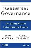 Transformational Governance: How Boards Achieve Extraordinary Change (ASAE/Jossey-Bass Series)