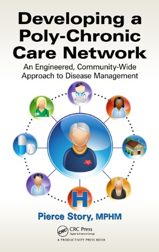 Download Developing a Poly-Chronic Care Network: An Engineered, Community-Wide Approach to Disease Management Pdf
