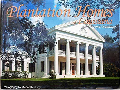Plantation Homes of Louisiana and Historic Buildings: Michael Musso