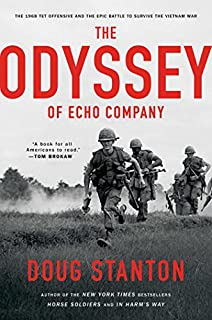 Book Cover: The Odyssey of Echo Company: The Tet Offensive and the Epic Battle of Echo Company to Survive the Vietnam War