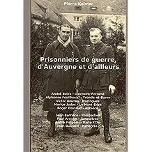 Prisonniers de guerre, d'Auvergne et d'ailleurs: Seconde Guerre mondiale (Correspondances t. 4) (French Edition)