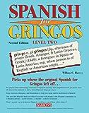 Spanish for Gringos, Level 2, William C. Harvey, 0764139525