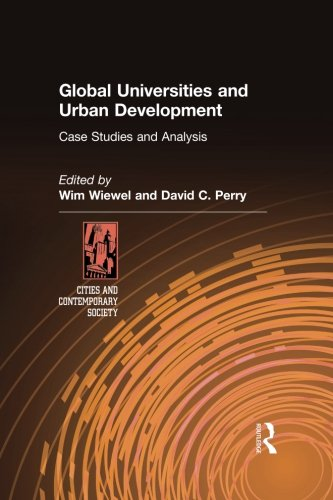 Global Universities and Urban Development: Case Studies and Analysis (Cities and Contemporary Society)
