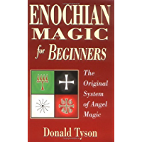 Enochian Magic for Beginners: The Original System of Angel Magic (For Beginners (Llewellyn's))