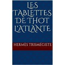 Les tablettes de Thot l'Atlante (French Edition)