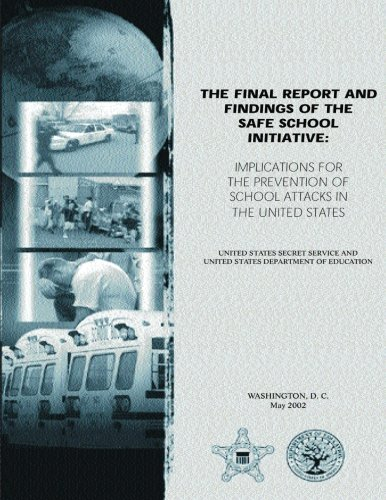 The Final Report and Findings of the Safe School Initiative: Implications for the Prevention of School Attacks in the United States PDF