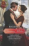 Regency Christmas Wishes: Captain Grey's Christmas Proposal\Her Christmas Temptation\Awakening His Sleeping Beauty