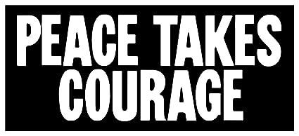 Amazon com: New Black Sticker Peace Takes Courage Anti War