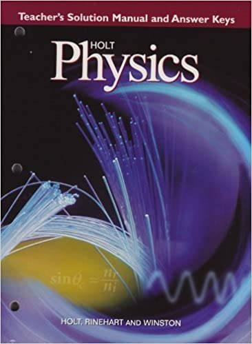 Holt Physics: Teacher's Solution Manual and Answer Keys