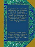 img - for Report on the scientific results of the voyage of H. M. S. Challenger during the years 1873-76 under the command of Captain George S. Nares... and the late Captain Frank Tourle Thomson, R. N book / textbook / text book
