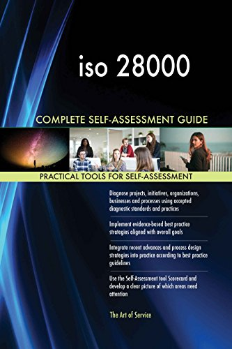 iso 28000 All-Inclusive Self-Assessment - More than 620 Success Criteria, Instant Visual Insights, Comprehensive Spreadsheet Dashboard, Auto-Prioritized for Quick Results