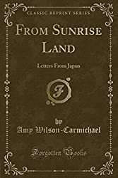 From Sunrise Land: Letters From Japan (Classic Reprint)