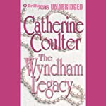 The Wyndham Legacy: Legacy Series #1 | Catherine Coulter