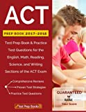 ACT Prep Book 2017-2018: Test Prep Book & Practice Test Questions for the English, Math, Reading, Science, and Writing Sections of the ACT Exam