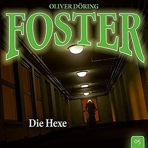Die Hexe (Foster 5) Hörspiel