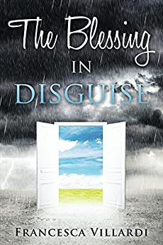 The Blessing In Disguise by [Villardi, Francesca]