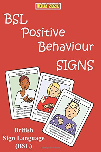 Bsl Positive Behaviour Signs British Sign Language Let S Sign Bsl Amazon Co Uk Smith Cath Books