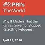 Why It Matters that the Kansas Governor Stopped Resettling Refugees | Jared Goyette