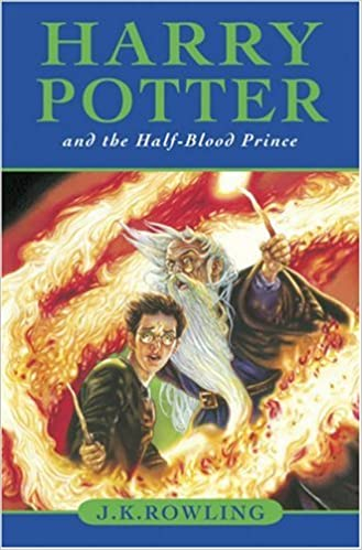 Harry Potter and the Half-Blood Prince (Book 6): J  K  Rowling