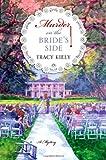 Murder on the Bride's Side, Tracy Kiely, 0312537573