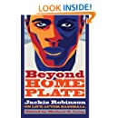 Beyond Home Plate: Jackie Robinson On Life After Baseball (Sports and Entertainment (Hardcover))