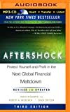 img - for Aftershock: Protect Yourself and Profit in the Next Global Financial Meltdown (Third Edition) book / textbook / text book