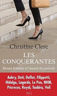 Les conquérantes : douze femmes à l'assaut du pouvoir, Clerc, Christine
