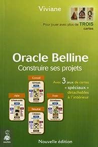 Oracle Belline : Construire ses projets par  Viviane