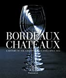 img - for Bordeaux Chateaux (Compact: A History of the Grands Crus Classes since 1855 by Jean-Paul Kauffman (2009-11-10) book / textbook / text book