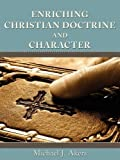 Enriching Christian Doctrine and Character, Akers, 1438948905