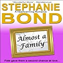 Almost a Family: A Feel Good Romance Audiobook by Stephanie Bond Narrated by Ann M. Richardson