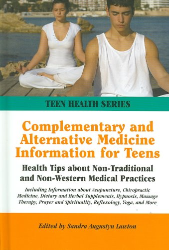 Complementary And Alternative Medicine Information for Teens: Health Tips About Non-Traditional And Non-Western Medical Practices (Teen Health Series) pdf