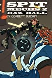 Spit Mechs 2: Baz Ball (Book 2)