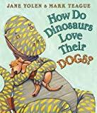 img - for How Do Dinosaurs Love Their Dogs?   [HOW DO DINOSAURS LOVE TH-BOARD] [Board Books] book / textbook / text book