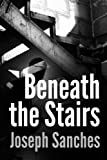 img - for Beneath the Stairs book / textbook / text book