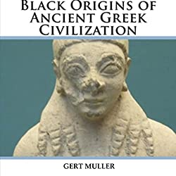 Black Origins of Ancient Greek Civilization