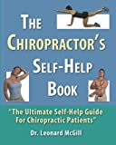 The Chiropractor's Self-Help Book: The Ultimate Self-Help Guide for Chiropractic Patients