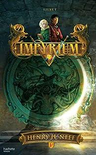 Impyrium, tome 1 par Henry H. Neff