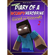 Book for kids: Minecraft Diary of a Wimpy Herobrine 2: Cursed in Minecraft!