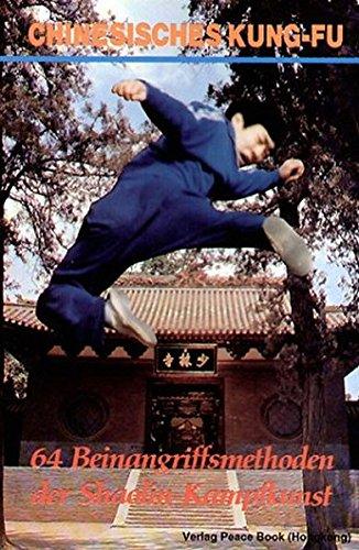 Chinesisches Kung-Fu 64 Beinangriffsmethoden der Shaolin-Kampfkunst