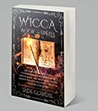 Wicca Book of Spells: The Ultimate Complete Guide