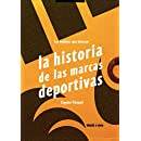 Los hombres que hicieron la historia de las marcas deportivas (Spanish Edition)