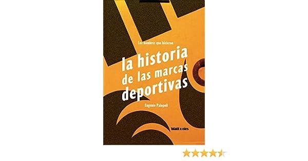 Amazon.com: Los hombres que hicieron la historia de las marcas deportivas (Spanish Edition) eBook: Eugenio Palopoli: Kindle Store