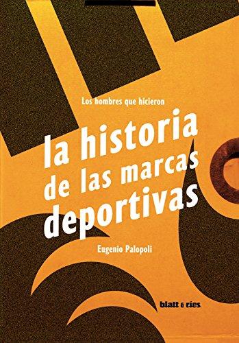 Los hombres que hicieron la historia de las marcas deportivas (Spanish Edition) by [