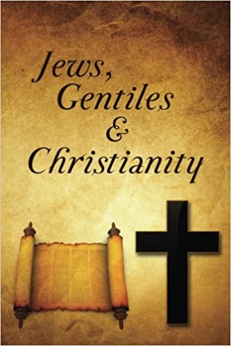 Jews, Gentiles and Christianity