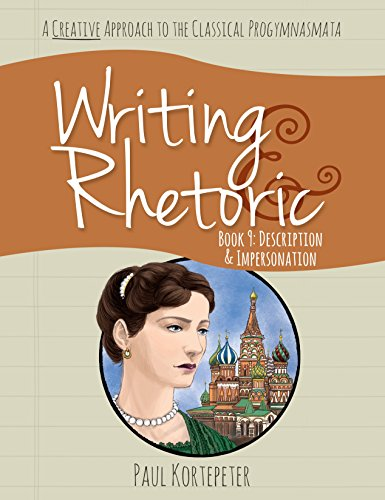 Writing & Rhetoric Book 9: Description & Impersonation (Student Edition)